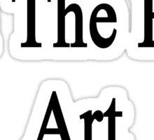 Yes I'm The Best Art Teacher  Sticker