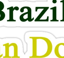 A Brazilian Can Do It Sticker