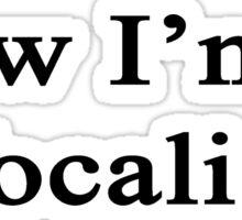 Now I'm A Vocalist  Sticker