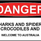 Danger: Sharks and Spiders and Crocodiles and Shit - Welcome to Australia by Bundjum