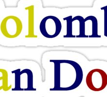 A Colombian Can Do It Sticker