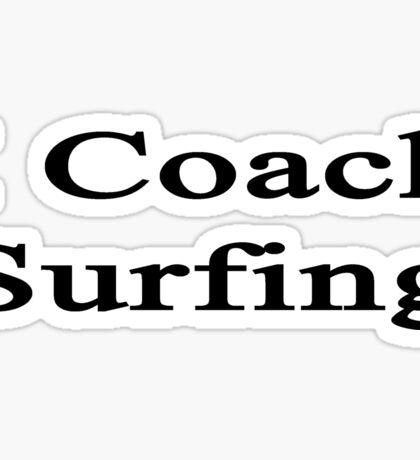 I Coach Surfing  Sticker