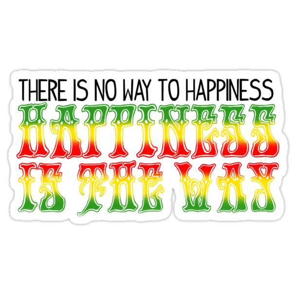 Happiness Is The Way - Rasta by lilpoisonberryy