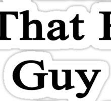 My Boyfriend Is That Hot Guy Who Is Also A Writer  Sticker