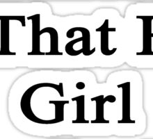 My Girlfriend Is That Hot Girl Who Is Also A Writer  Sticker