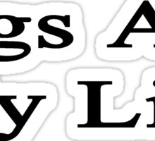 Pigs Are My Life  Sticker