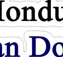 A Honduran Can Do It  Sticker