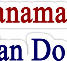 A Panamanian Can Do It  Sticker