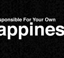 Be Responsible For Your Own Happiness Sticker