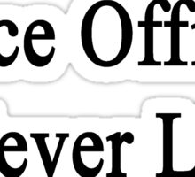 Police Officers Never Lie  Sticker