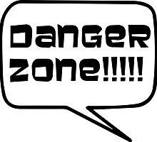 Danger Zone!!!! by markus731
