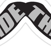 Ride this mustache Sticker
