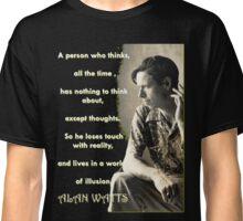 Alan Watts - On Illusion Classic T-Shirt