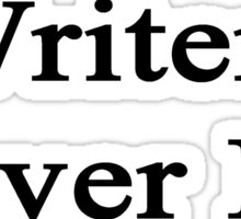 Writers Never Lie Sticker