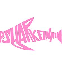 Stop Shark Finning (pink) by Lily Williams
