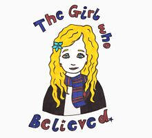The Girl Who Believed Unisex T-Shirt
