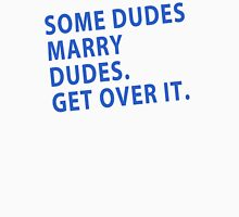 Some Dudes Marry Dudes Unisex T-Shirt