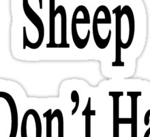 If You Don't Love Sheep You Don't Have A Soul  Sticker