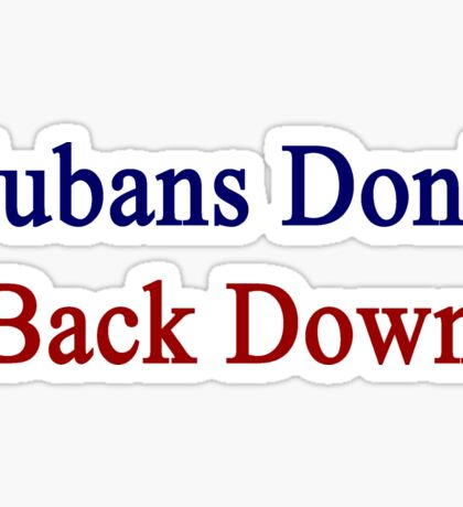 Cubans Don't Back Down Sticker