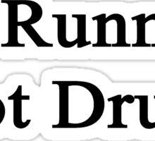 Do Running Not Drugs  Sticker