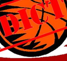 Addicted to Basketball Sticker