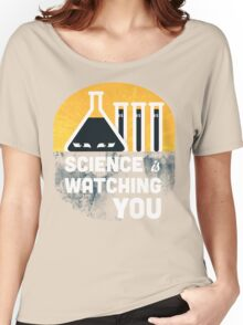 Science is Watching You Women's Relaxed Fit T-Shirt