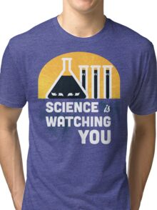 Science is Watching You Tri-blend T-Shirt