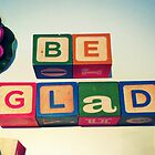 Be Glad by Taryn King