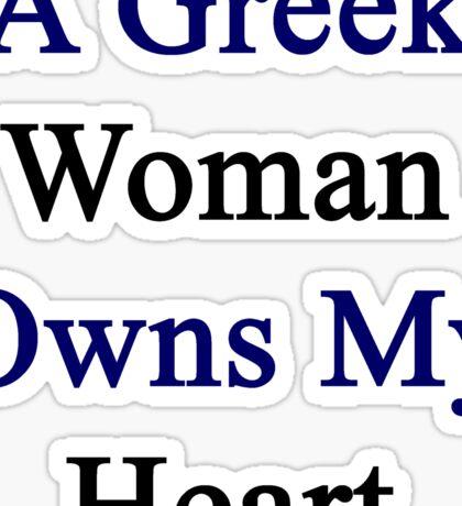 A Greek Woman Owns My Heart  Sticker