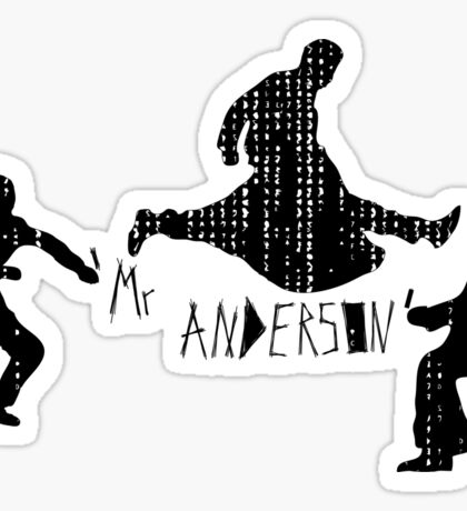 Mr Anderson. Sticker