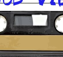 Funny music tape cassette - Good Vibes  Sticker