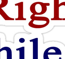 You Are Right Chile Is Better  Sticker