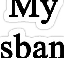 Soccer Is My Husband's Religion  Sticker