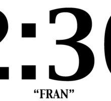 Fran - 2:30 and below Sticker