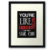 Same Coin Framed Print