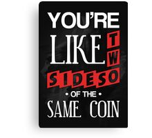 Same Coin Canvas Print