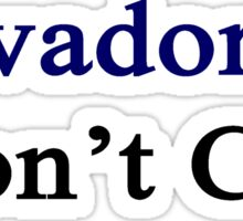 Salvadorans Don't Cry  Sticker
