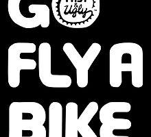 Go Fly a Bike by fastandugly