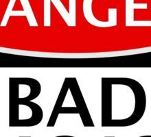 DANGER BAD MOJO, FAKE FUNNY SAFETY SIGN SIGNAGE Sticker