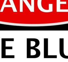 DANGER THE BLUES FAN, FOOTBALL FUNNY FAKE SAFETY SIGN Sticker