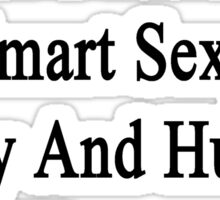 I'm That Beautiful Smart Sexy Funny And Humble Woman Who Loves Fish Sticker