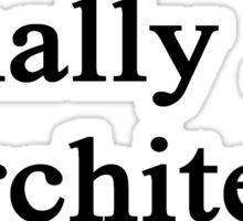 Finally An Architect  Sticker