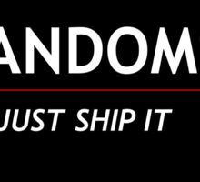 Fandoms, Just Ship It Sticker