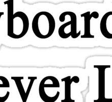 Keyboardists Never Lie  Sticker