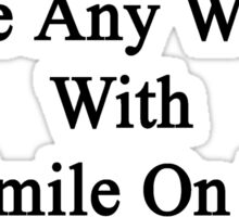 Keyboardists Will Leave Any Woman With A Smile On Her Face Just Ask My Wife  Sticker