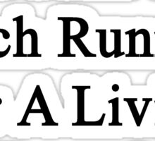 My Daughter Doesn't Coach Running For A Living She Does It For Fun  Sticker