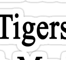 I Will Protect Tigers With My Life  Sticker