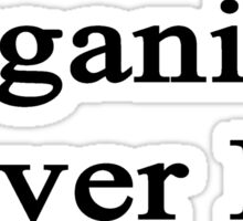 Organists Never Lie  Sticker