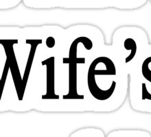 Pigs Are My Wife's Second Love  Sticker