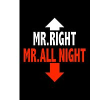 Mr. ALL NIGHT Photographic Print